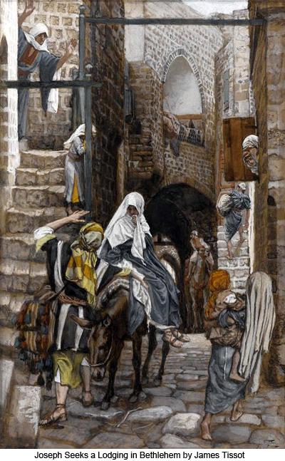 http://www.truthbook.com/images/site_images/James_Tissot_Saint_Joseph_Seeks_A_Lodging_At_Bethlehem_400.jpg